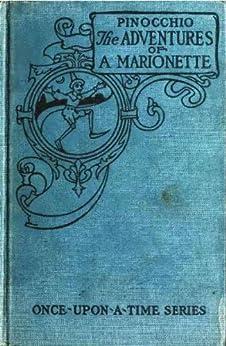 Pinocchio, the adventures of a marionette - 1904 by [Collodi, Carlo]