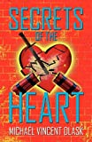 Secrets of the Heart, Michael Vincent Dlask, 1450237452