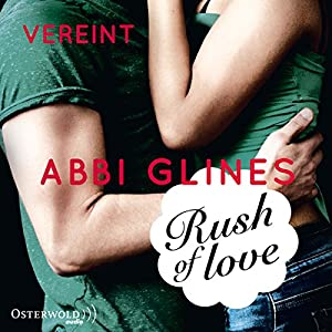 Rush of Love - Vereint (Rosemary Beach 3) Hörbuch