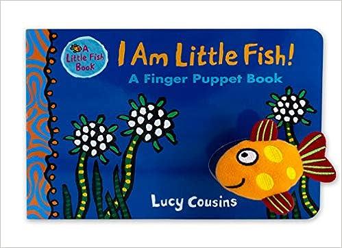 A Finger Puppet Book I Am Little Fish