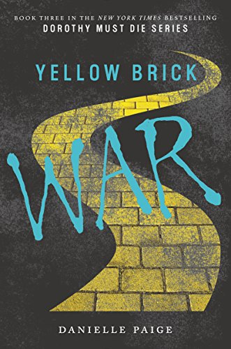 Yellow Brick War (Dorothy Must Die Book -