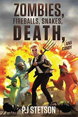 Zombies, Fireballs, Snakes, Death, and Candy: (A Halloween Action Adventure for Kids Age 9-12)]()