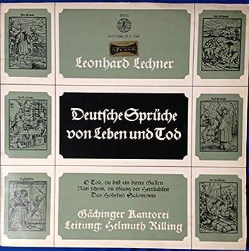 leonhard lechner deutsche sprüche von leben und tod Leonhard Lechner   Leonhard Lechner: Deutsche Spruche Von Leben  leonhard lechner deutsche sprüche von leben und tod