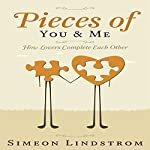 Pieces of You & Me: How Lovers Complete Each Other | Simeon Lindstrom