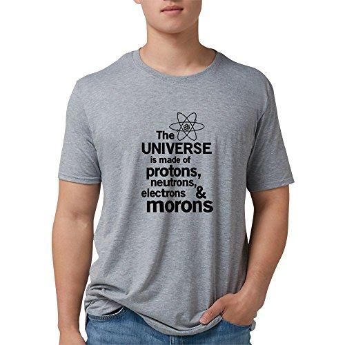 CafePress - Universe Is Made Of Morons T-Shirt - Mens Tri-blend T-Shirt ()