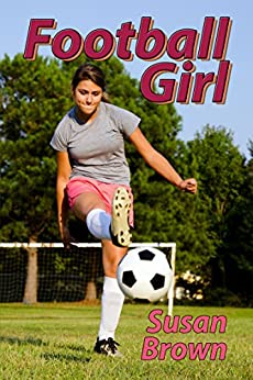Football Girl by [Brown, Susan]