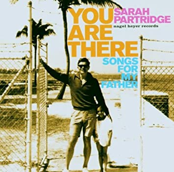 Sarah Partridge - Partridge, Sarah You Are There-Songs For My