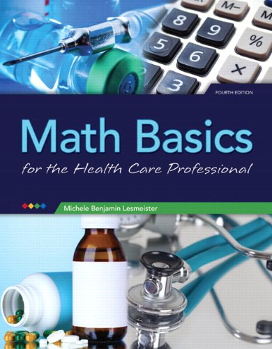 Math Basics for Healthcare Professionals Plus NEW MyLab Math with Pearson eText - Access Card Package (4th Edition)