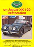 Jaguar Enthusiasts' Club on Jaguar XK 120 Restoration (Jaguar Enthusiast)