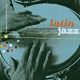 : Latin Jazz: Combinacion Perfecta