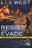RESIST AND EVADE: A Post Apocalyptic EMP Thriller (The Blue Lives Apocalypse Series) (Volume 2)