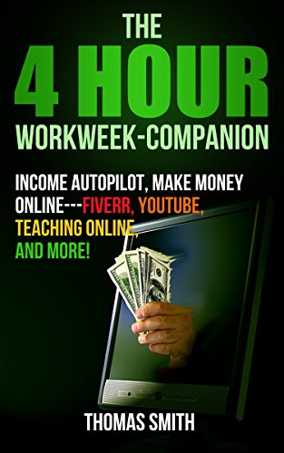 4-hour-workweek-companion-income-autopilot-make-money-online-fiverr-youtube-teaching-online-and-more