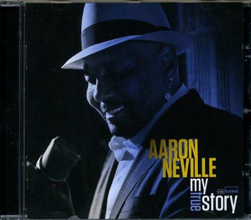 My True Story (The Very Best Of Aaron Neville)