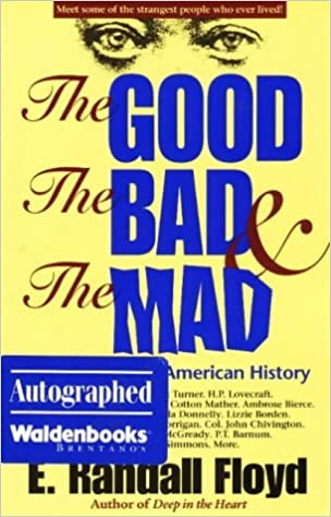 Book The Good, the Bad & the Mad: Weird People in American History by E. Randall Floyd (1999-04-24)
