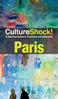 CultureShock! Paris: A Survival Guide to Customs and Etiquette Front Cover