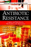 Antibiotic Resistance, Adriel R. Bonilla and Kaden P. Muniz, 1607416239