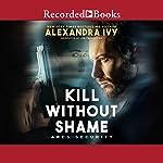 Kill Without Shame   Alexandra Ivy