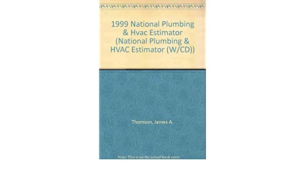 1999 national plumbing hvac estimator national plumbing hvac estimator wcd james a thomson 9781572180635 amazoncom books - Hvac Estimator