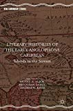 Literary Histories of the Early Anglophone Caribbean: Islands in the Stream (New Caribbean Studies)