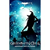 Greensmith Girls: A Supernatural Witch Cozy Mystery (Lainswich Witches Series Book 1)