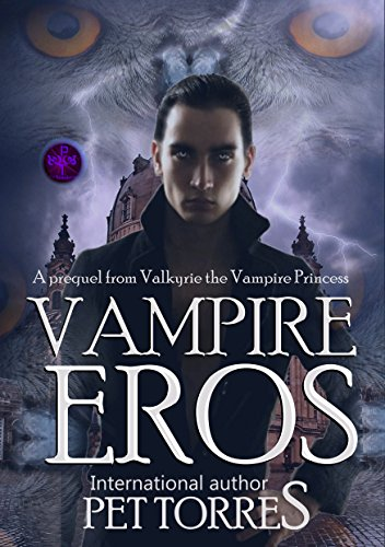 Vampire Eros : Prequel (Valkyrie the Vampire Princess Saga Book 0)