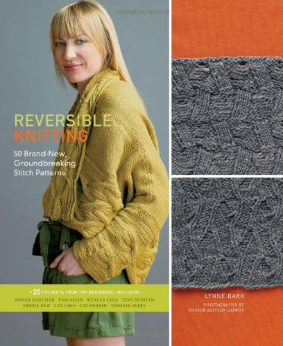 Reversible Knitting: 50 Brand-New, Groundbreaking Stitch Patterns (Rocket Stitch)