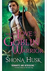 For the Love of a Goblin Warrior (Shadowlands Book 3) Kindle Edition