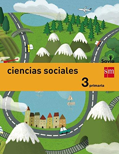 Ciencias sociales. 3 Primaria. Savia - 9788467570007