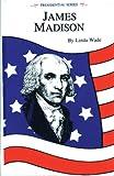 James Madison, Linda R. Wade, 0873860861