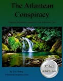 The Atlantean Conspiracy Final Edition is the ultimate encyclopedia exposing the global conspiracy from Atlantis to Zion. Discover how world royalty through the Vatican and secret societies control literally every facet of our lives from behind the s...