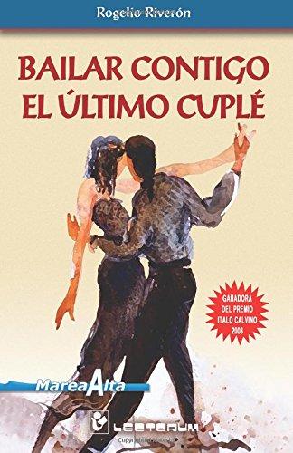 Bailar contigo el ultimo cuple  [Riveron, Rogelio] (Tapa Blanda)