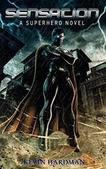 Sensation:  A Superhero Novel (Kid Sensation Book 1) by [Hardman, Kevin]