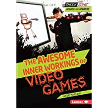 The Awesome Inner Workings of Video Games (ShockZone ™ — Games and Gamers)