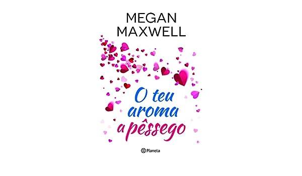 O Teu Aroma a Pêssego (Portuguese Edition) eBook: Megan Maxwell ...