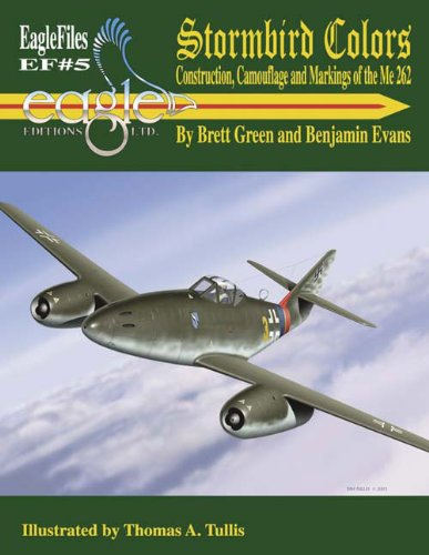 Stormbird Colors: Construction, Camouflage and Markings of the Me 262 (Eagle Files #5)