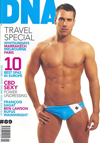Cameron Byrnes * Travel Special * 10 Best Spas In Europe * Francois Sagat * Rufus Wainwright * CBD Sexy * Gay Interest * June, 2007 DNA Magazine Issue #89