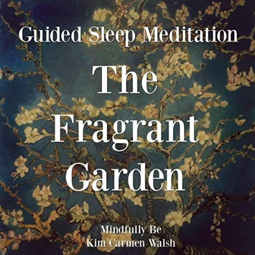 The Fragrant Garden (Guided Sleep Meditation)