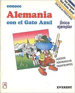Amazon.com: Conoce Alemania Con El Gato Azul (Spanish Edition) (9788424156749): Sacha Frisching: Books