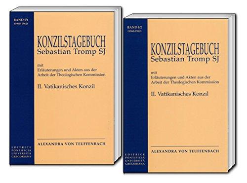 Sebastian Tromp S.J. KONZILSTAGEBUCH  mit Erläuterungen und Akten aus der Arbeit der Kommission für  Glauben und Sitten II. VATIKANISCHES KONZIL (German Edition) Pdf