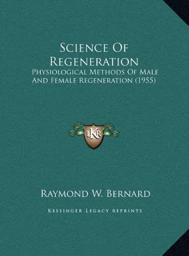 Science Of Regeneration: Physiological Methods Of Male And Female Regeneration (1955)