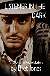 Listener in the Dark: An Old-Time Radio Mystery