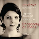 Rhapsody of Roses: Persian Classical Music from the 1950s