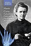 img - for Marie Curie: Radioactivity Pioneer and the First Woman to Win a Nobel Prize (Women in Science) book / textbook / text book
