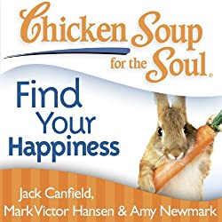 Chicken Soup for the Soul - Find Your Happiness