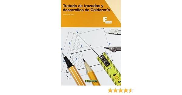 Tratado de trazados y desarrollos de Calderería MARCOMBO FORMACIÓN: Amazon.es: Emilio Díaz Díaz: Libros