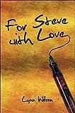 For Steve with Love, Lynn Wilson, 1608361020