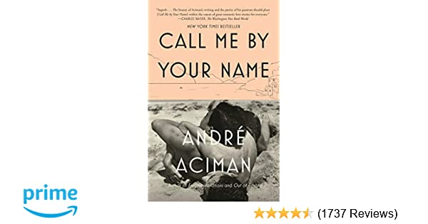 Amazon com: Call Me by Your Name: A Novel (9780312426781): André