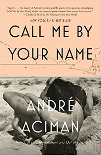 Amazon com: Call Me by Your Name: A Novel (9780312426781