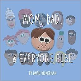 Book Mom, Dad and Everyone Else by David Dickerman (2013-02-04)