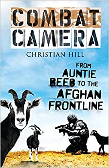 Combat Camera: From Auntie Beeb to the Afghan Frontline
